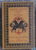 Shackleton's leven en reizen - Sir Ernest Henry Shackleton, Emily Mary Dorman Shackleton, Hugh Robert Mill