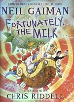 Fortunately, the Milk . . . - Neil Gaiman (ISBN 9781408841761)