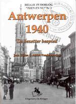 Antwerpen 1940 - J. Dillen, A. Vandewynckel (ISBN 9789058681416)