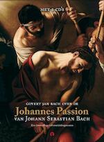 Johannes Passion - Govert Jan Bach (ISBN 9789047617532)