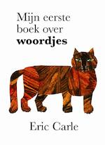 Mijn eerste boek over woordjes - Eric Carle (ISBN 9789025744298)