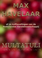 Max Havelaar of de koffieveilingen van de Nederlandse Handelmaatschappij - Multatuli (ISBN 9789492228086)