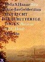 Het licht der schitterige dagen - Hella Haasse, A. Gelderblom (ISBN 9789021465029)