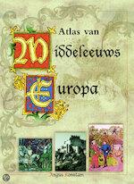 Atlas van middeleeuws Europa - Angus Konstam, Murk Salverda, Jaap Verschoor (ISBN 9789061138952)