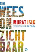 Wees onzichtbaar - Murat Isik (ISBN 9789047625322)