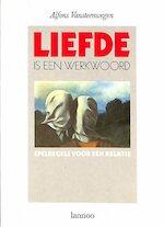 Liefde is een werkwoord - Alfons Vansteenwegen (ISBN 9789020918984)