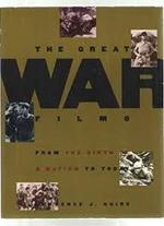 The Great War Films: From the Birth of the Nation to Today