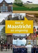 Ken je Maastricht en omgeving - Elio Pelzers (ISBN 9789462582972)