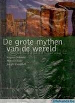 De grote mythen van de wereld - Sergius Golowin, Mircea Eliade, Joseph Campbell, Patrick de Rynck, Antoon Vergrote (ISBN 9789058260260)