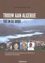 Trouw aan Algerije tot in de dood - Armand Duval (ISBN 9789085285137)