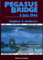 Pegasus Bridge - Stephen E. Ambrose (ISBN 2906957011)