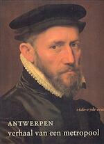 Antwerpen verhaal van een metropool: 16de-17de eeuw (Antwerpen, Hessenhuis 25 juni-10 oktober 1993 - Jan Van der Stock, Story of a M Exhibition Antwerp (ISBN 9789053490600)