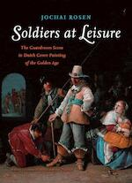 Soldiers at Leisure - Jochai Rosen (ISBN 9789089642042)