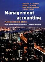 Management Accounting - Anthony Atkinson, Robert Kaplan, Robert S. Kaplan, Ella Mae Matsumura, Mark Young (ISBN 9789043023092)