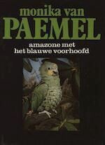 Amazone met het blauwe voorhoofd - Monika van Paemel (ISBN 9789021445427)
