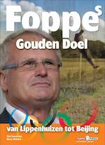 Foppes Gouden Doel - Foppe de Haan, Tjeu Seeverens, Harry Walstra (ISBN 9789053220122)