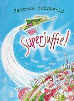 Superjuffie! - Janneke Schotveld (ISBN 9789047514947)