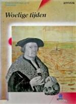 Woelige tijden - Margriet de Roever, Boudewijn Bakker, Amsterdam (Netherlands). Gemeentearchief (ISBN 9789067071222)