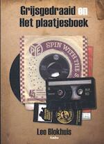 Grijsgedraaid en het plaatjesboek - Leo Blokhuis (ISBN 9789026327223)