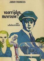 Voorrijden, mevrouw? - Johan Fabricius (ISBN 9789025863715)