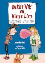 Dikke Vik en Vieze Lies worden vrienden - Sunna Borghuis (ISBN 9789025761622)