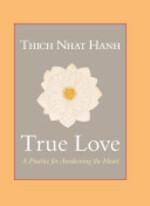 True Love - Thich Nhat Hanh, Sherab Chödzin (ISBN 9781590301883)