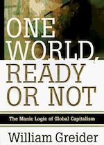 One World, Ready Or Not - William Greider (ISBN 9780684811413)