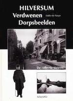 Hilversum verdwenen dorpsbeelden - E. de Paepe (ISBN 9789060973745)