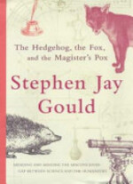 The Hedgehog, the Fox, and the Magister's Pox - Stephen Jay Gould (ISBN 9780224063098)