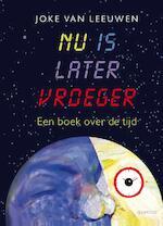 Nu is later vroeger - Joke van Leeuwen (ISBN 9789021414300)