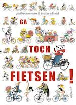 Ga toch fietsen! - Joukje Akveld (ISBN 9789045116747)