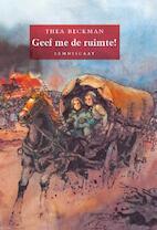Geef me de ruimte ! - Thea Beckman (ISBN 9789056377298)