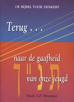 Terug naar de gaafheid van onze jeugd - Emile J.P. Brommer (ISBN 9789064460319)