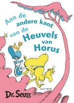 Aan de andere kant van de heuvels van Horus - Dr. Seuss, Seuss (ISBN 9789025761417)