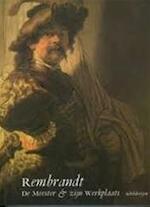 Rembrandt. De Meester & Zijn Werkplaats. - Unknown (ISBN 9789066303010)
