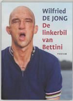 De linkerbil van Bettini - Wilfried de Jong (ISBN 9789057593062)