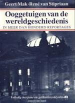 Ooggetuigen van de wereldgeschiedenis - Geert Mak, René Stipriaan (ISBN 9789051089080)