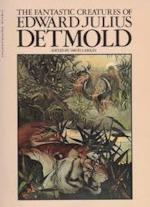 The Fantastic Creatures of Edward Julius Detmold - Edward Julius Detmold, David Larkin (ISBN 9780330246972)