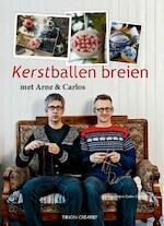 Kerstballen breien met Arne & Carlos - Arne, Carlos (ISBN 9789043914215)