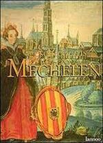 De geschiedenis van Mechelen - Raymond van Uytven (ISBN 9789020919820)