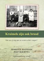Kruimels zijn ook brood - Marelle Boersma (ISBN 9789491886959)