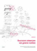 Duurzaam ontwerpen van groene ruimten - Sylvie Van Damme, Pieter Foré, Els Huigens, Jean-François Van Den Abeele, Geert Meysmans, Aurelie De Smet, David Verhoestraete (ISBN 9789044135619)