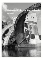 Water works in the Netherlands - Inge Bokkink (ISBN 9789462084056)
