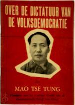 Over de dictatuur van de volksdemocratie - Mao Tse Toeng