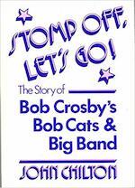 Stomp Off, Let's Go! - John Chilton (ISBN 9780950129037)