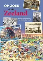 Op zoek naar Zeeland - Frank de Klerk, Rene Verhulst, Peter de Jonge, Eugene de Kok (ISBN 9789071937248)