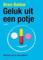 Geluk uit een potje - Bram Bakker (ISBN 9789057596896)