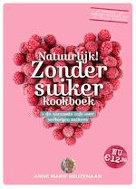 Natuurlijk! Zonder suiker kookboek - Anne Marie Reuzenaar (ISBN 9789021567082)