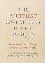 The prettiest love letters in the world - Lucrezia Borgia, Hugh Shankland, Pietro Bembo (ISBN 9781567921632)