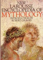 New Larousse Encyclopedia of Mythology - Robert Graves (ISBN 9780600024200)